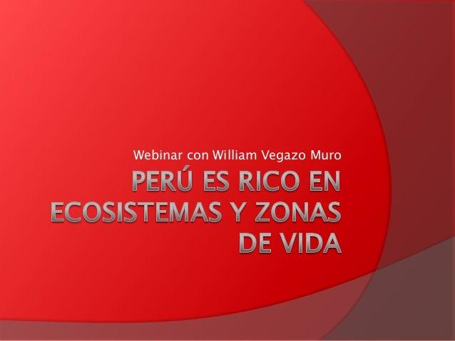 Perú es rico en ecosistemas y zonas de