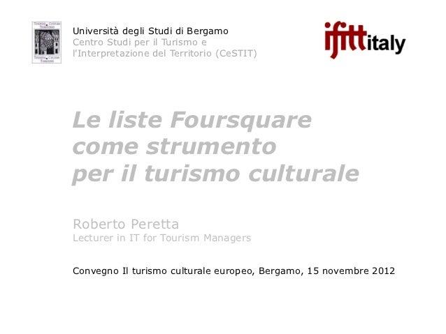 Università degli Studi di BergamoCentro Studi per il Turismo elInterpretazione del Territorio (CeSTIT)Le liste Foursquarec...
