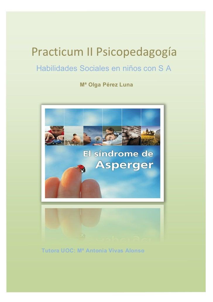 PracticumIIPsicopedagogía      Habilidades Sociales en niños con S A                   Mª Olga Pérez Luna       ...