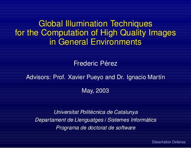 Global Illumination Techniquesfor the Computation of High Quality Images          in General Environments                 ...