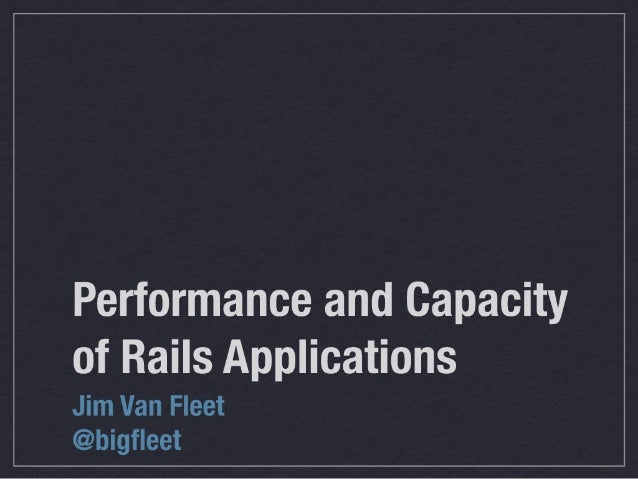 Capacity and Performance of Rails Applications