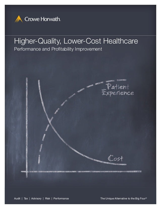 Higher-Quality, Lower-Cost HealthcarePerformance and Profitability ImprovementAudit | Tax | Advisory | Risk | Performance ...