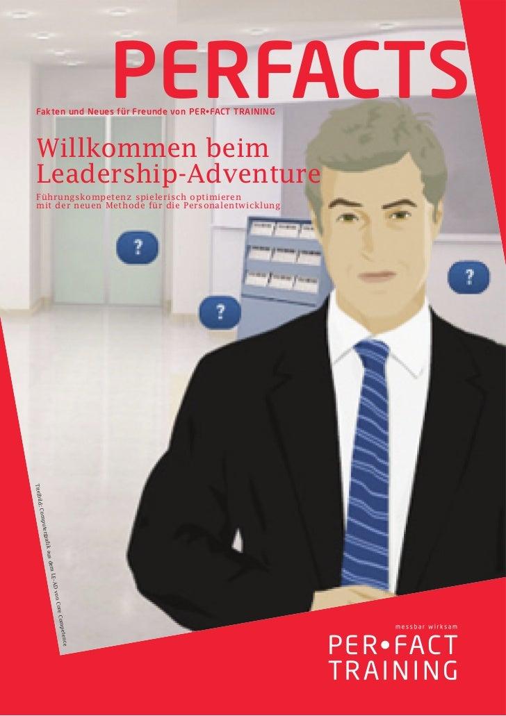 PERFACTS Fakten und Neues für Freunde von PER•FACT TRAINING Willkommen beim Leadership-Adventure Führungskompetenz spieler...