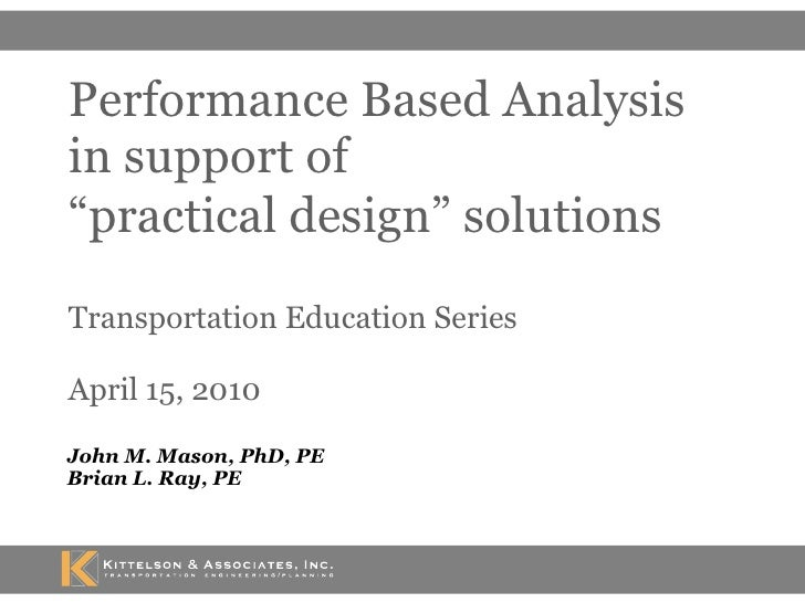 Performance Based Analysis & Practical Design