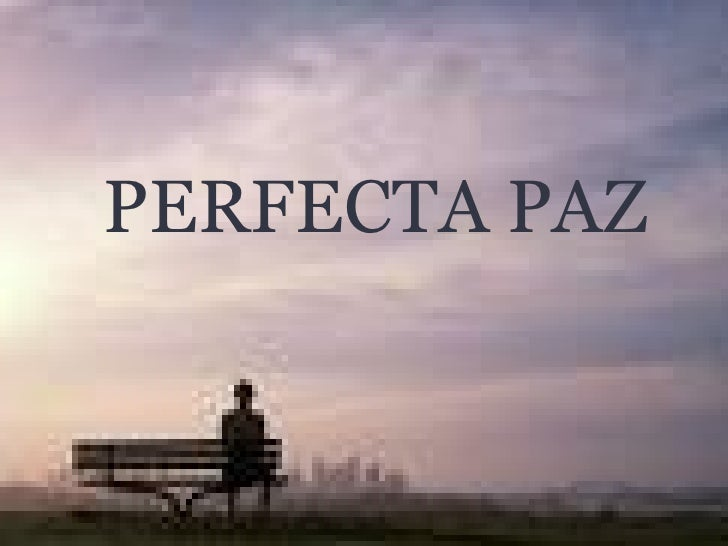 PERFECTA PAZ