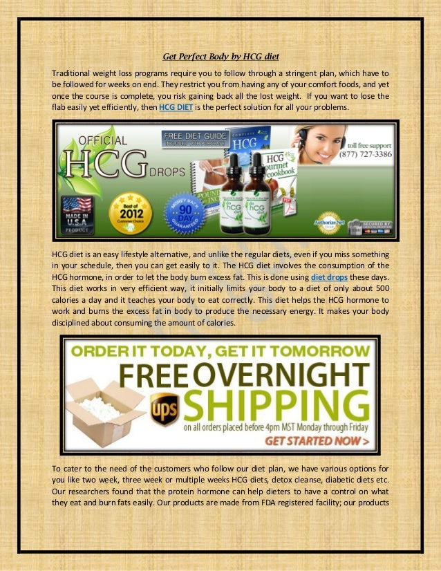 Get Perfect Body by HCG diet  Traditional weight loss programs require you to follow through a stringent plan, which have ...