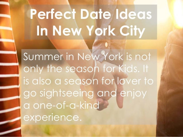 Perfect Date Ideas In New York City fDUhuQz5