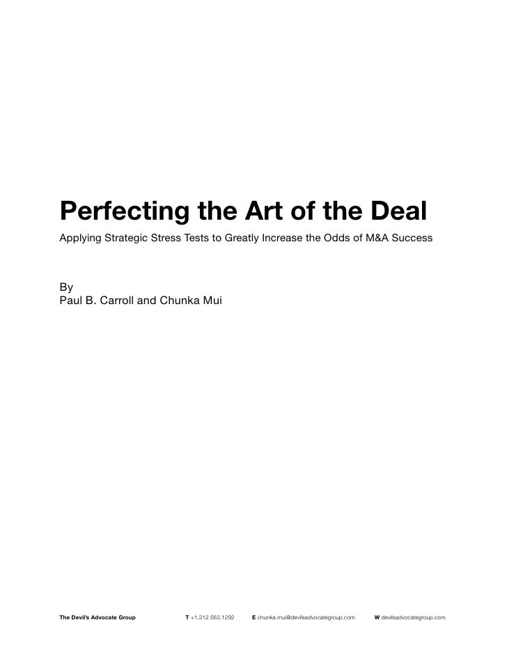Perfecting the Art of the Deal Applying Strategic Stress Tests to Greatly Increase the Odds of M&A Success    By Paul B. C...