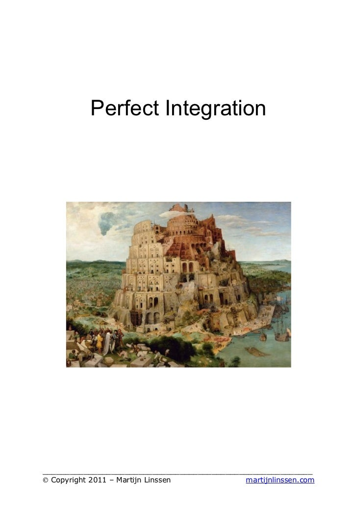 Perfect Integration___________________________________________________________© Copyright 2011 – Martijn Linssen          ...