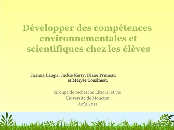 Joanne Langis, Jackie Kerry, Diane Pruneau  et Maryse Cousineau Groupe de recherche Littoral et vie Université de Moncton ...