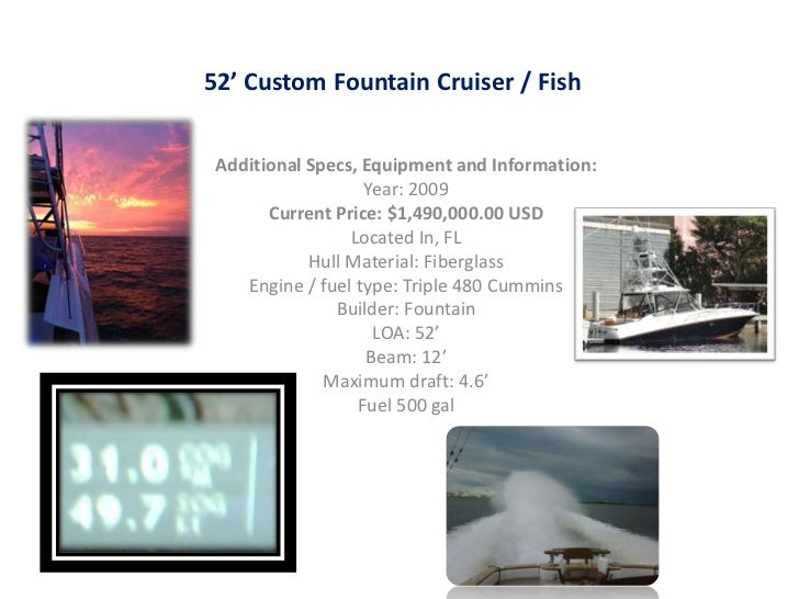 52' Custom Fountain Cruiser / Fish<br />Additional Specs, Equipment and Information:<br />Year: 2009<br />Current Price: $...