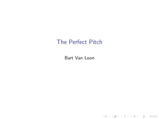 The Perfect Pitch  Bart Van Loon
