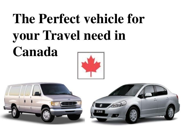 Perfect vehicle for travel need in Canada