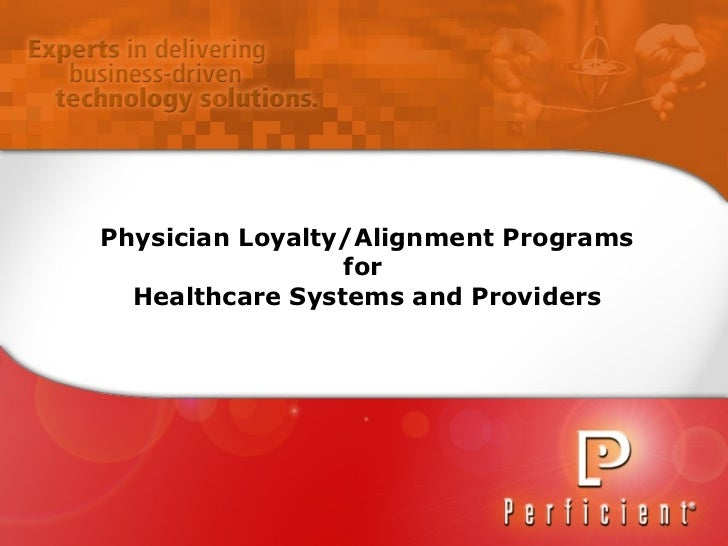 Physician Loyalty/Alignment Programs for  Healthcare Systems and Providers