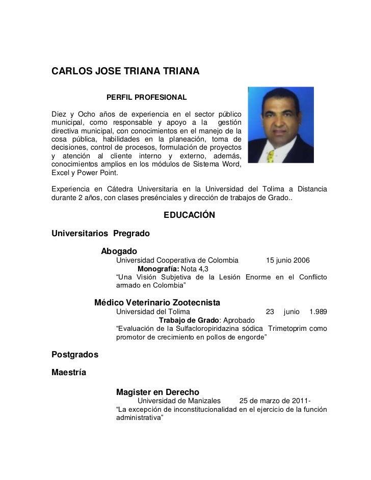 CARLOS JOSE TRIANA TRIANA<br />4114800218440<br />PERFIL PROFESIONAL<br />Diez y Ocho años de experiencia en el sector púb...
