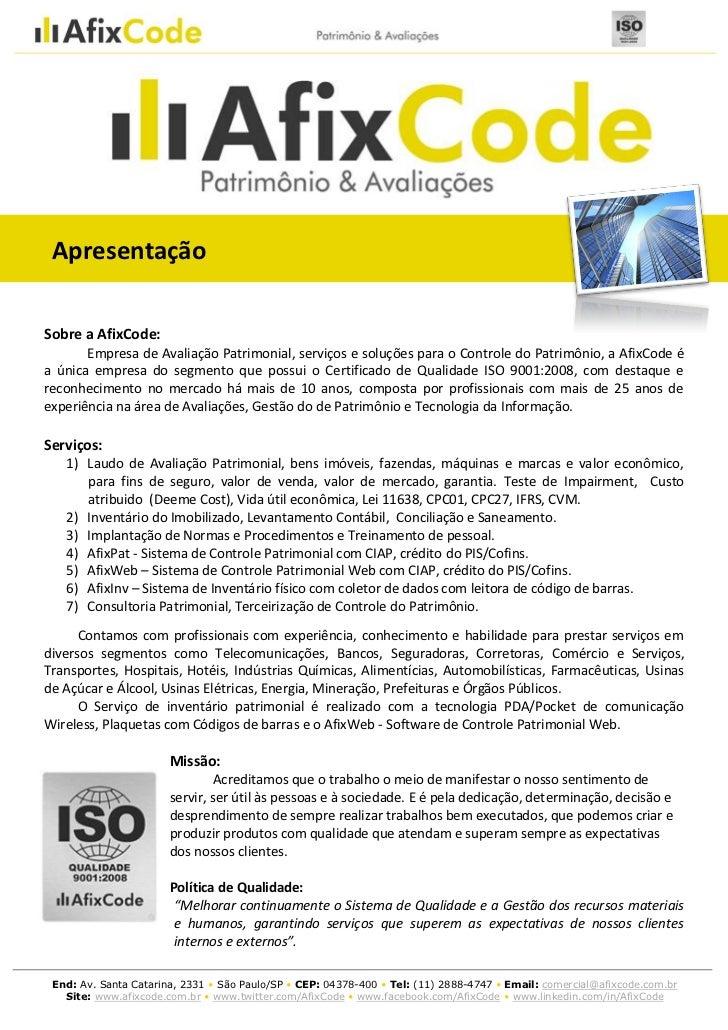 ApresentaçãoSobre a AfixCode:       Empresa de Avaliação Patrimonial, serviços e soluções para o Controle do Patrimônio, a...