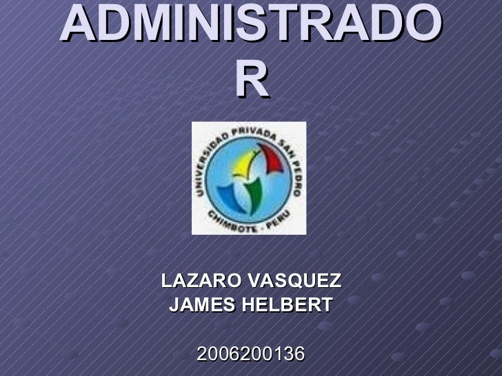 PERFIL DEL ADMINISTRADOR LAZARO VASQUEZ JAMES HELBERT 2006200136