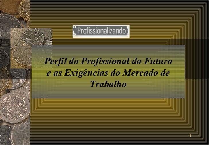 Perfil do Profissional do Futuro e as Exigências do Mercado de Trabalho