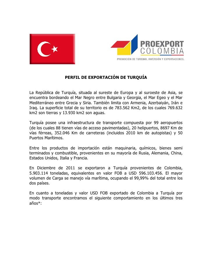 PERFIL DE EXPORTACIÓN DE TURQUÍALa República de Turquía, situada al sureste de Europa y al suroeste de Asia, seencuentra b...
