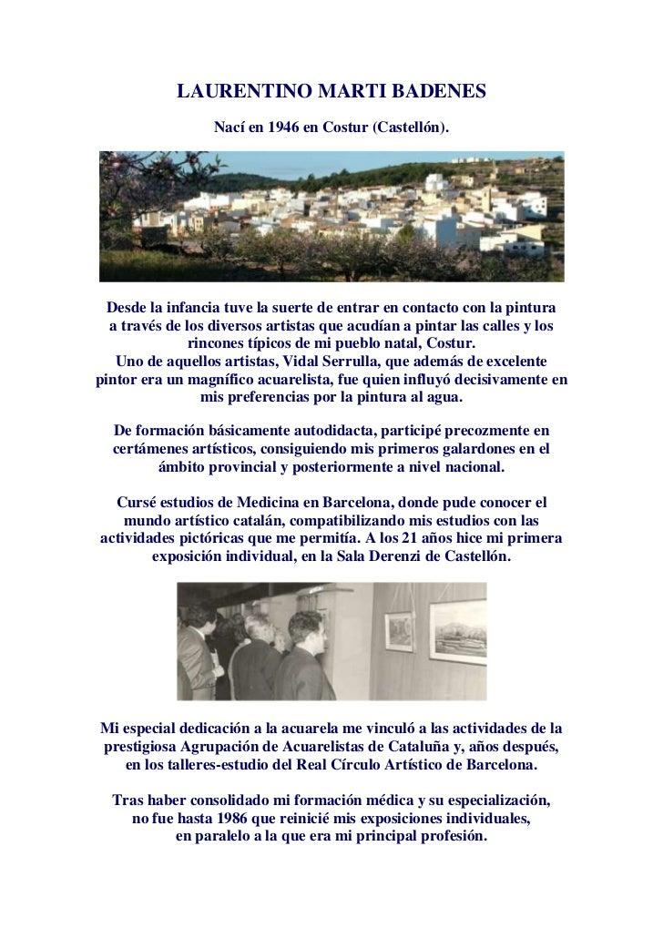 LAURENTINO MARTI BADENES                  Nací en 1946 en Costur (Castellón).  Desde la infancia tuve la suerte de entrar ...