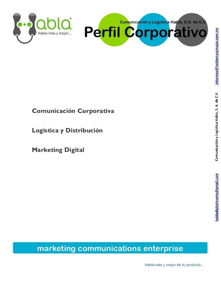 Comunicación y Logística Habla, S.A. de C.V.                 Perfil CorporativoComunicación CorporativaLogística y Distrib...