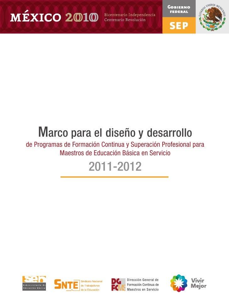 Marco para el diseño y desarrollode Programas de Formación Continua y Superación Profesional para           Maestros de Ed...