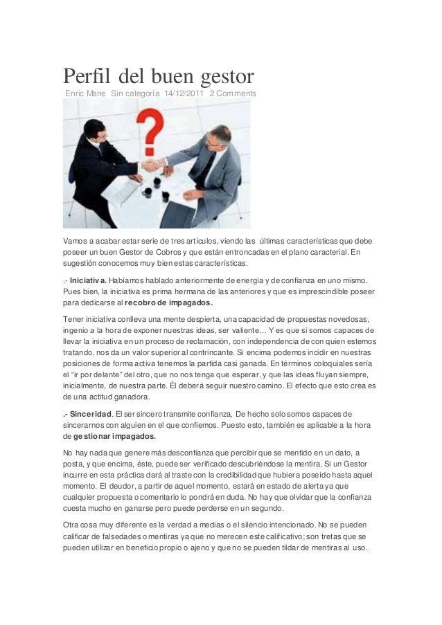 Perfil del buen gestor Enric Mane Sin categoría 14/12/2011 2 Comments Vamos a acabar estar serie de tres artículos, viendo...