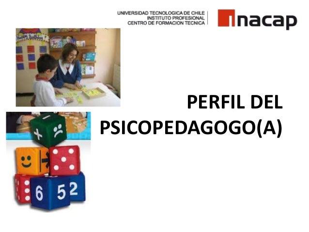 PERFIL DELPSICOPEDAGOGO(A)