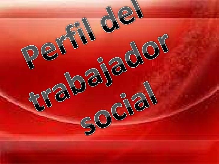 Perfil del trabajador social