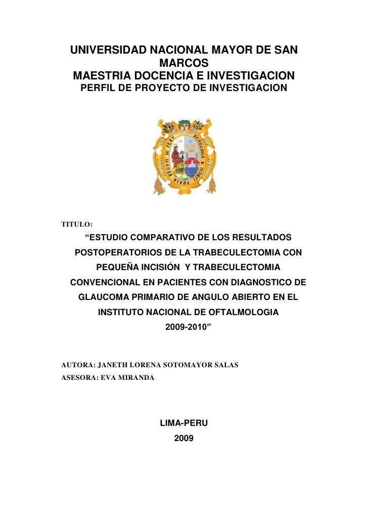 UNIVERSIDAD NACIONAL MAYOR DE SAN MARCOS<br />MAESTRIA DOCENCIA E INVESTIGACION<br />PERFIL DE PROYECTO DE INVESTIGACION<b...