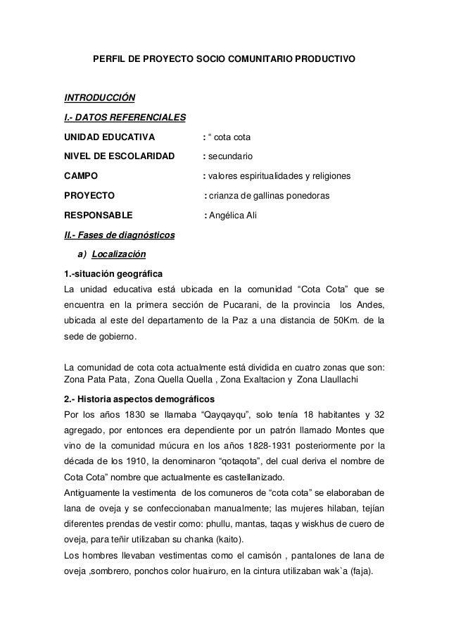 """PERFIL DE PROYECTO SOCIO COMUNITARIO PRODUCTIVO INTRODUCCIÓN I.- DATOS REFERENCIALES UNIDAD EDUCATIVA : """" cota cota NIVEL ..."""