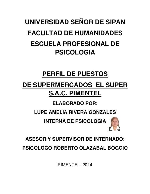 UNIVERSIDAD SEÑOR DE SIPAN FACULTAD DE HUMANIDADES ESCUELA PROFESIONAL DE PSICOLOGIA PERFIL DE PUESTOS DE SUPERMERCADOS EL...