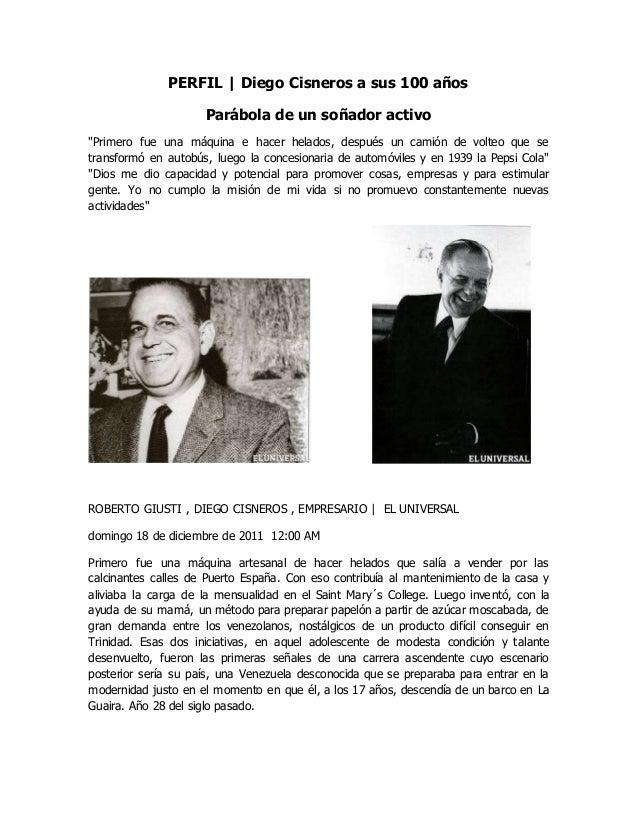 """PERFIL   Diego Cisneros a sus 100 años Parábola de un soñador activo """"Primero fue una máquina e hacer helados, después un ..."""