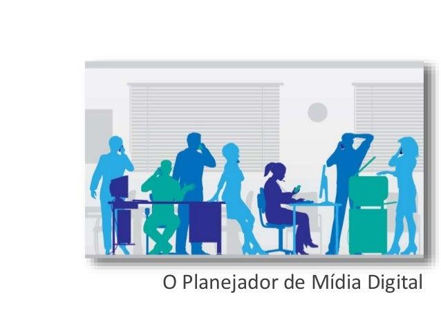 O Planejador de Mídia Digital