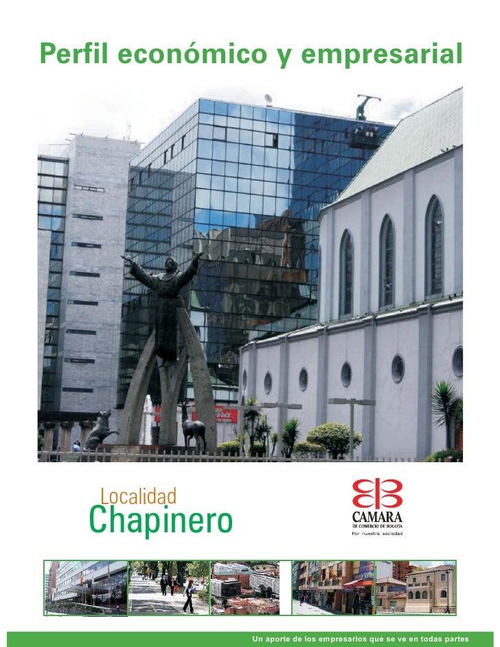 Perfil económico y empresarial    Localidad   Chapinero                Un aporte de los empresarios que se ve en todas par...