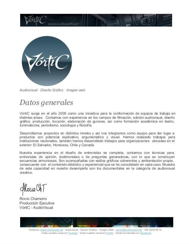 Audiovisual · Diseño Gráfico · Imagen web Datos generales VórtiC surge en el año 2005 como una iniciativa para la conforma...