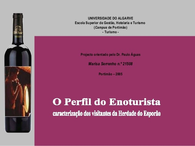 UNIVERSIDADE DO ALGARVE Escola Superior de Gestão, Hotelaria e Turismo (Campus de Portimão) - Turismo -  Projecto orientad...