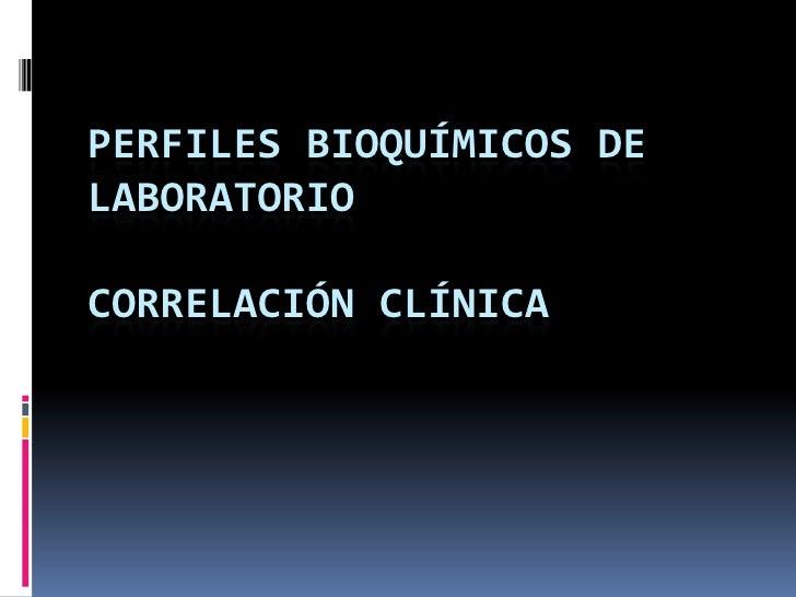 Perfiles bioquímicos de laboratorio