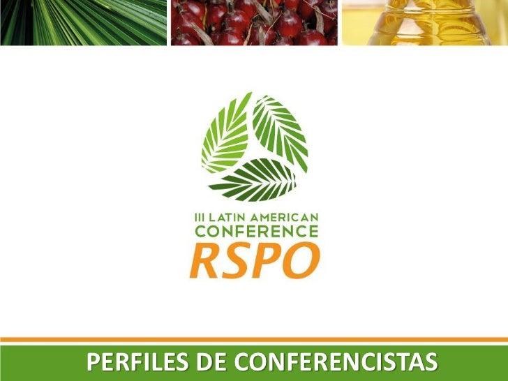 Perfiles de los Conferencistas RSPO 2012