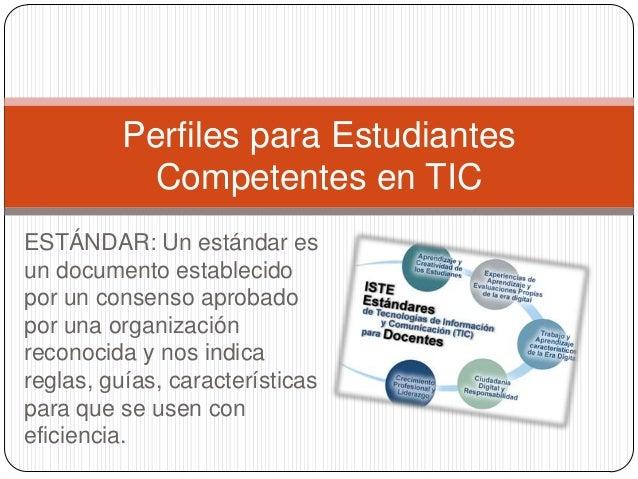ESTÁNDAR: Un estándar es un documento establecido por un consenso aprobado por una organización reconocida y nos indica re...