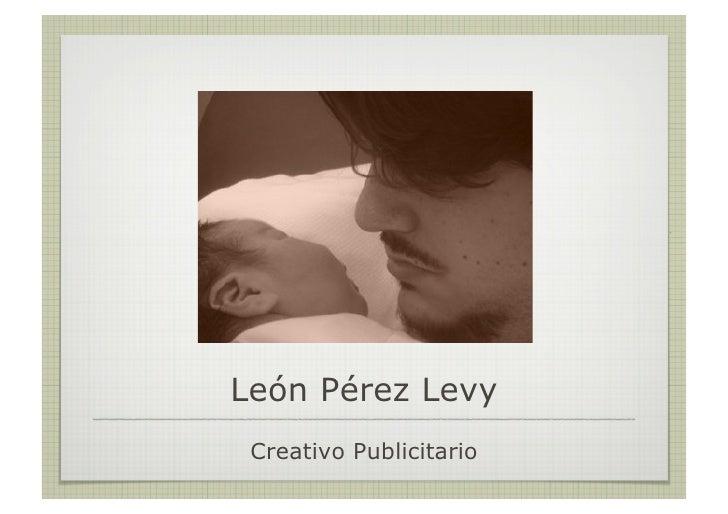 León Pérez Levy  Creativo Publicitario