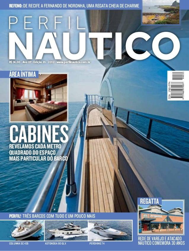 REFENO: DE RECIFE A FERNANDO DE NORONHA, UMA REGATA CHEIA DE CHARME  R$ 14,00 · Ano 07 · Edição 35 · 2012 · www.perfilnaut...