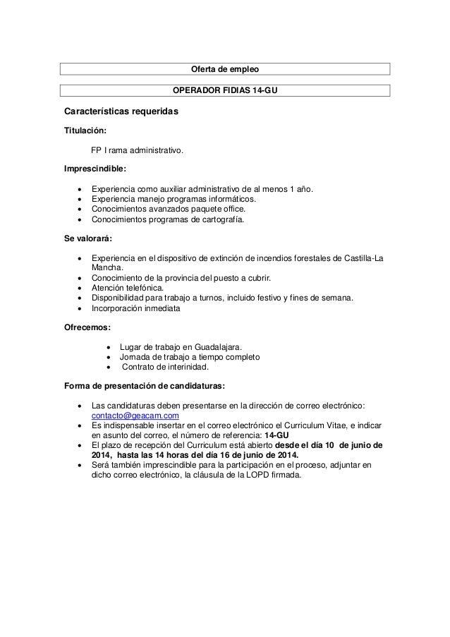 Oferta de empleo OPERADOR FIDIAS 14-GU Características requeridas Titulación: FP I rama administrativo. Imprescindible:  ...