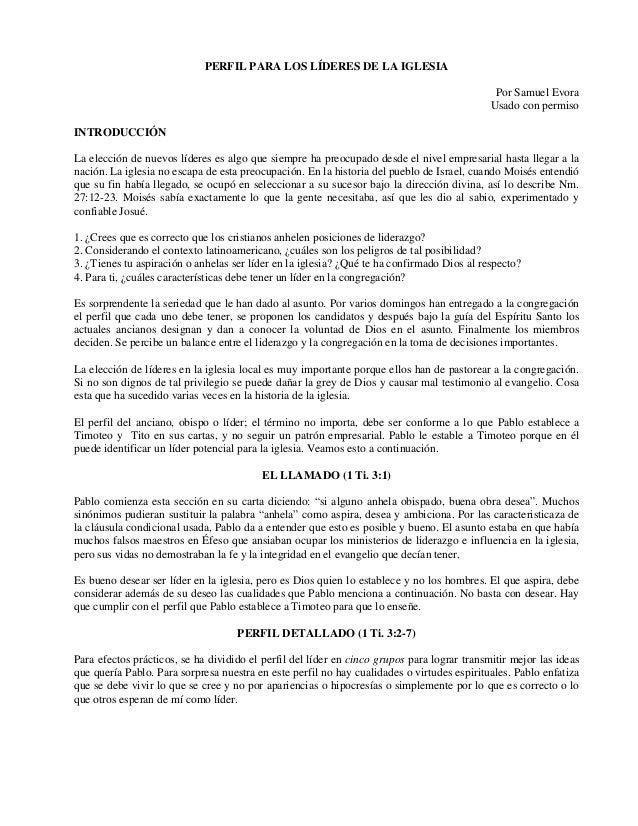 PERFIL PARA LOS LÍDERES DE LA IGLESIA Por Samuel Evora Usado con permiso INTRODUCCIÓN La elección de nuevos líderes es alg...