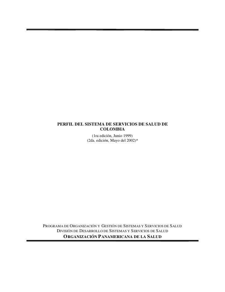 PERFIL DEL SISTEMA DE SERVICIOS DE SALUD DE                         COLOMBIA                         (1ra edición, Junio 1...