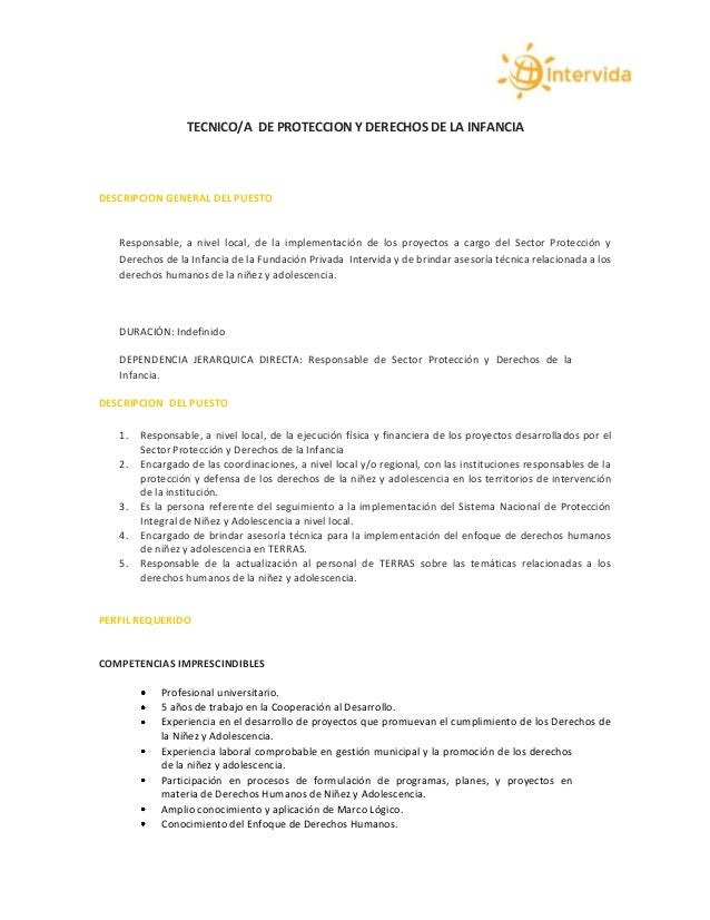 TECNICO/A DE PROTECCION Y DERECHOS DE LA INFANCIA DESCRIPCION GENERAL DEL PUESTO Responsable, a nivel local, de la impleme...