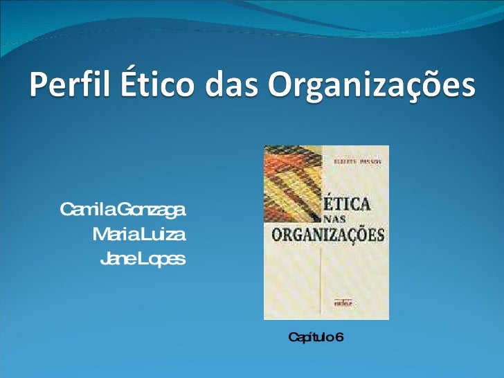 Perfil éTico Das OrganizaçõEs
