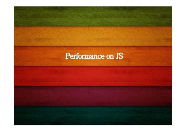 PPT模板下载:www.1ppt.com/moban/  Performance on JS