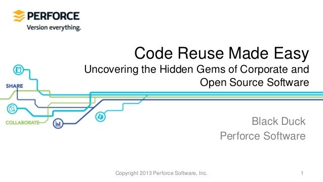 Code Reuse Made EasyUncovering the Hidden Gems of Corporate and                      Open Source Software                 ...