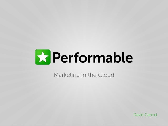 Marketing in the Cloud David Cancel